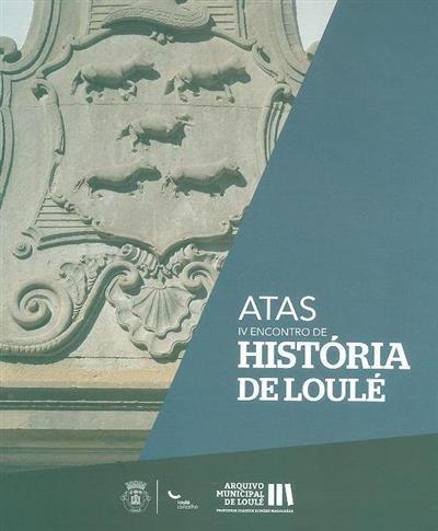 Atas [do] IV Encontro de História de Loulé (coord. Nelson Vaquinhas)