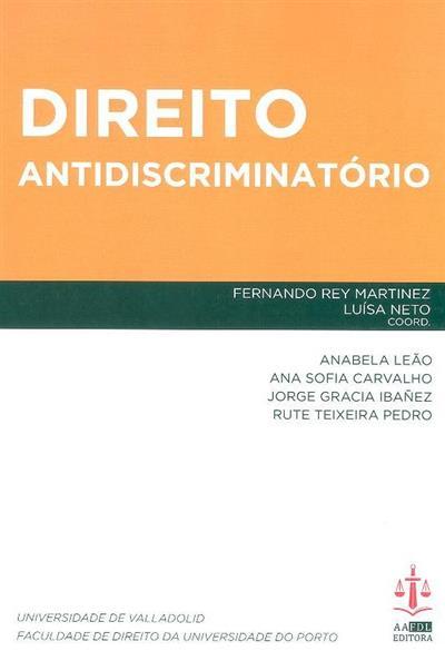 Direito antidiscriminatório (coord. Fernando Rey Martinez, Luísa Neto)
