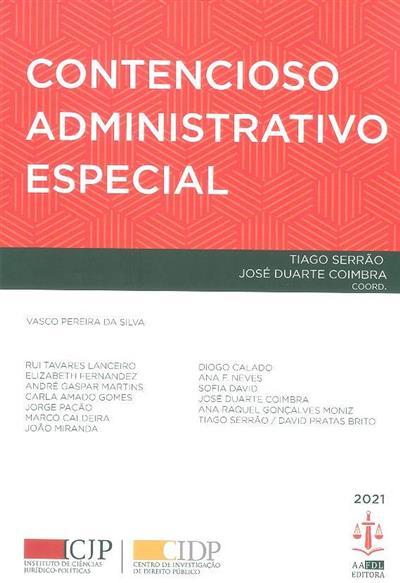Contencioso administrativo especial (coord. Tiago Serrão, José Duarte Coimbra)
