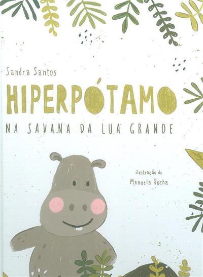 Hiperpótamo na savana da lua grande (Sandra Santos)