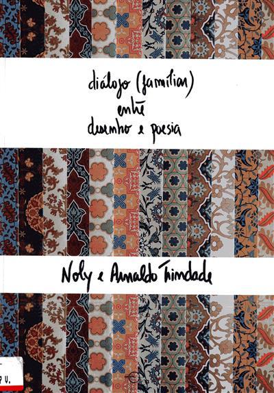 Diálogo (familiar) entre desenho e poesia (Noly, Arnaldo Trindade)