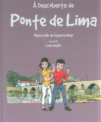 À descoberta de Ponte de Lima (Maria João de Figueiroa Rego)