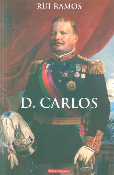 D. Carlos, 1863-1908 (Rui Ramos)