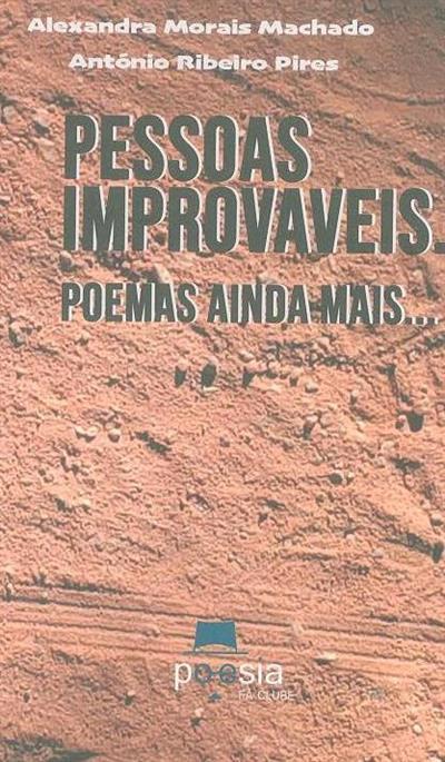 Pessoas improváveis (Alexandra Morais Machado, António Ribeiro Pires)