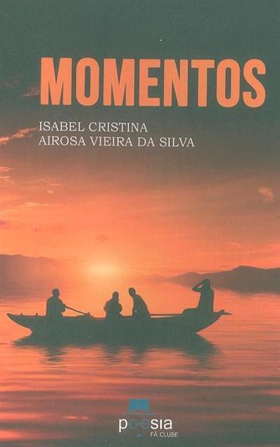 Momentos (Isabel Cristina Airosa Vieira da Silva)