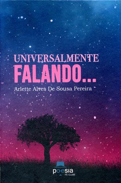 Universalmente falando... (Arlette Alves de Sousa Pereira)