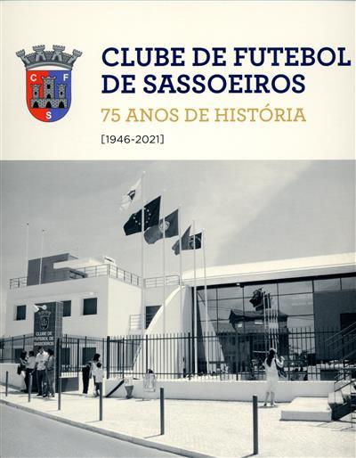 Clube de Futebol de Sassoeiros (investigação, textos,, seleção de imagens João Miguel Henriques)