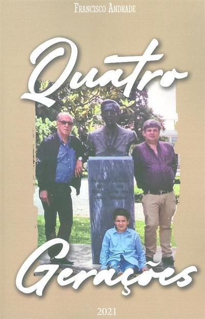 Quatro gerações (Francisco Andrade)