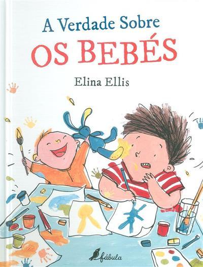 A verdade sobre os bebés (Elina Ellis)