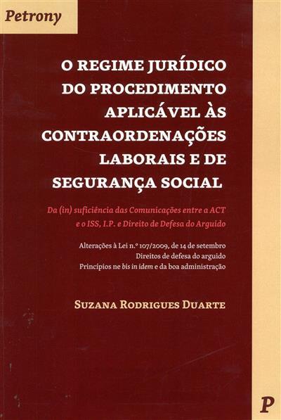 O regime jurídico do procedimento aplicável às contraordenações laborais e de segurança social (Suzana Rodrigues Duarte)