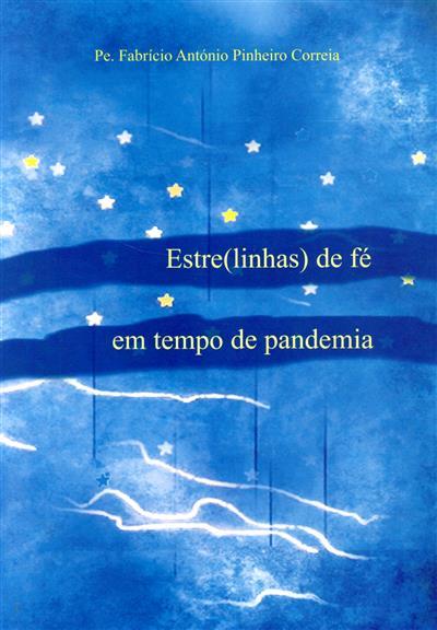 Estre(linhas) de fé em tempo de pandemia (Fabrício António Pinheiro Correia)