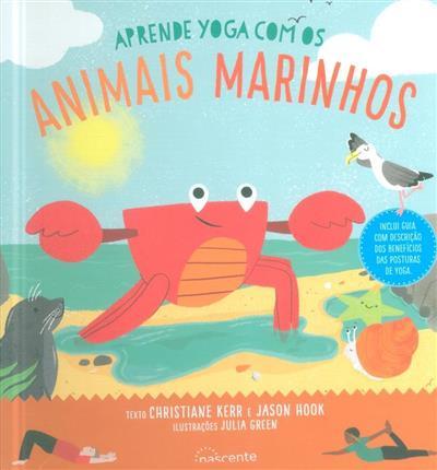Aprende yoga com os animais marinhos (texto Christiane Kerr, Jason Hook)