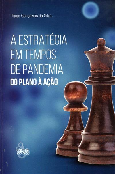 A estratégia em tempos de pandemia (Tiago Gonçalves da Silva)