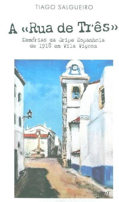 """A """"Rua de Três"""" (Tiago Salgueiro)"""