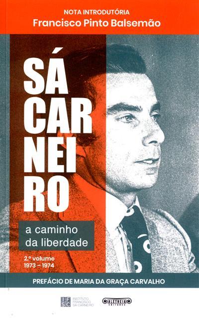 Sá Carneiro, a caminho da liberdade, 1973-1974 (pref. Maria da Graça Carvalho)