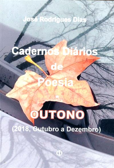 Cadernos diários de poesia, outuno (2018, Outubro a Dezembro) (José Rodrigues Dias)