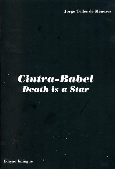 Uma elegia, Cintra-Babel (a morte é uma estrela) (Jorge Telles de Menezes)