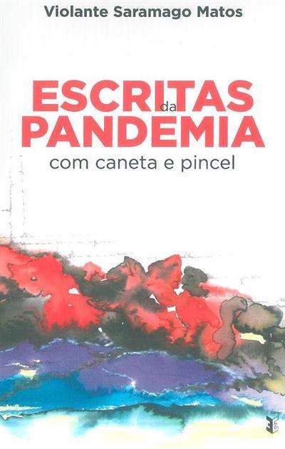 Escritas da pandemia com caneta e pincel (Violante Saramago Matos)