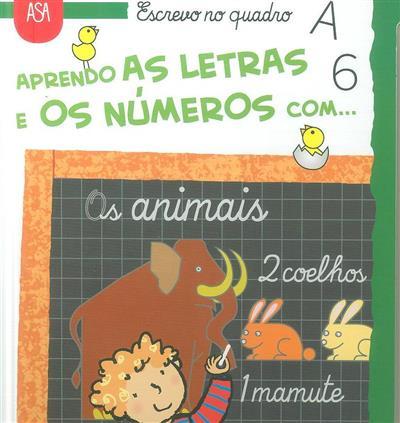 Aprendo as letras e os números com... os animais (il. Carlo Alberto Michelini)