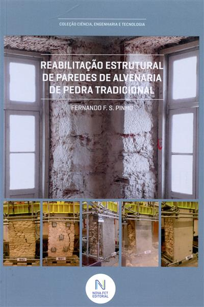 Reabilitação estrutural de paredes de alvenaria de pedra tradicional (Fernando F. S. Pinho)