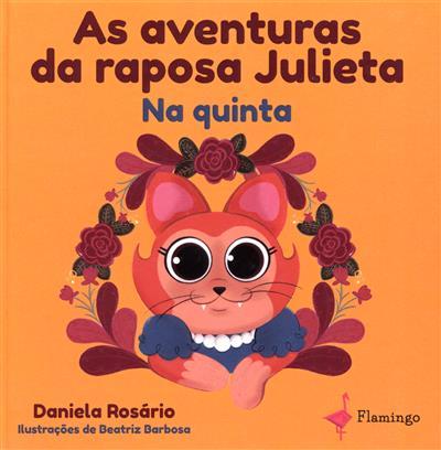 As aventuras da raposa Julieta - na quinta (Daniela Rosário)