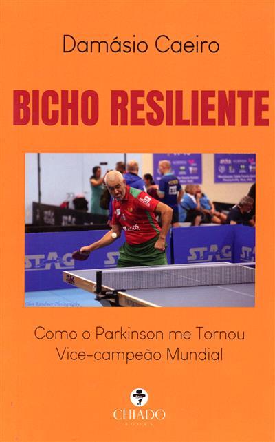 Bicho resiliente (Damásio Caeiro)