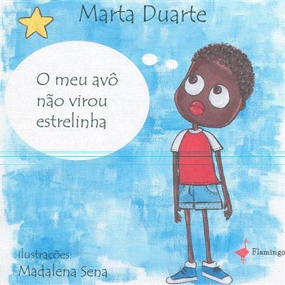 O meu avô não virou estrelinha (Marta Duarte)