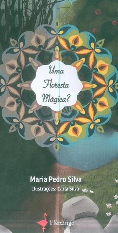 Uma floresta mágica? (Maria Pedro Silva)