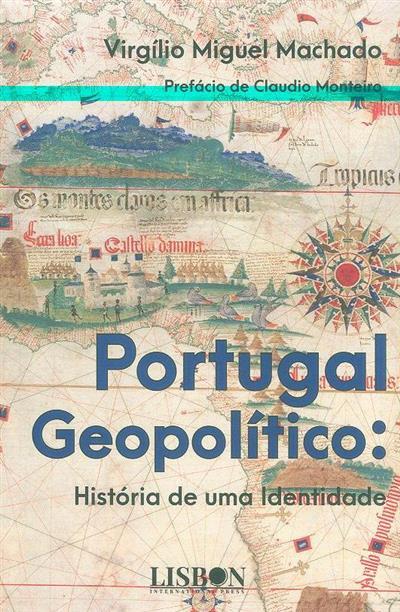 Portugal geopolítico (Virgílio Miguel Machado)