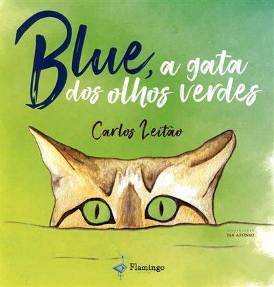 Blue, a gata de olhos verdes (Carlos Leitão)