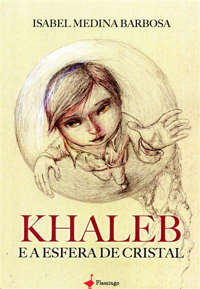 Khaleb e a esfera de cristal (Isabel Medina Barbosa)
