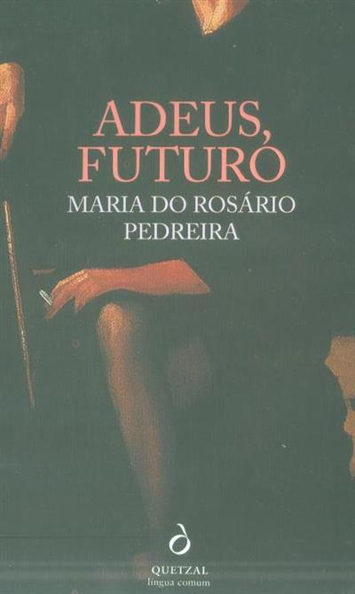 Adeus, futuro (Maria do Rosário Pedreira)