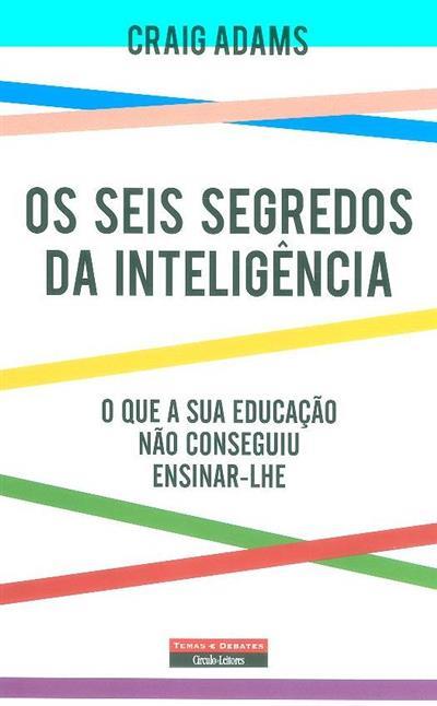 Os seis segredos da inteligência (Craig Adams)