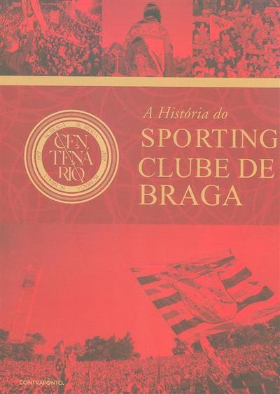 A história do Sporting Clube de Braga (João Miguel Fernandes, Eduardo Pires de Oliveira)