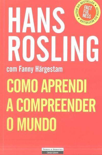 Como aprendi a compreender o mundo (Hans Rosling)