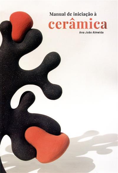 Manual de iniciação à cerâmica (Ana João Almeida)
