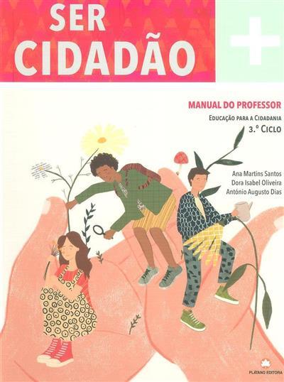 Ser cidadão (Ana Martins Santos, Dora Isabel Oliveira, António Augusto Dias)