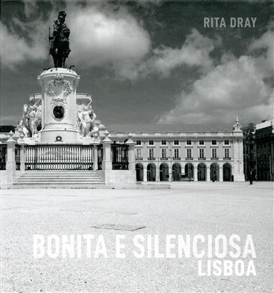 Bonita e silenciosa, Lisboa (Rita Dray)