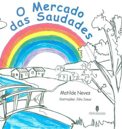 O mercado das saudades (Matilde Lopes Neves)