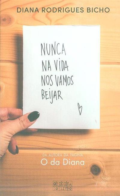 Nunca na vida nos vamos beijar (Diana Rodrigues Bicho)