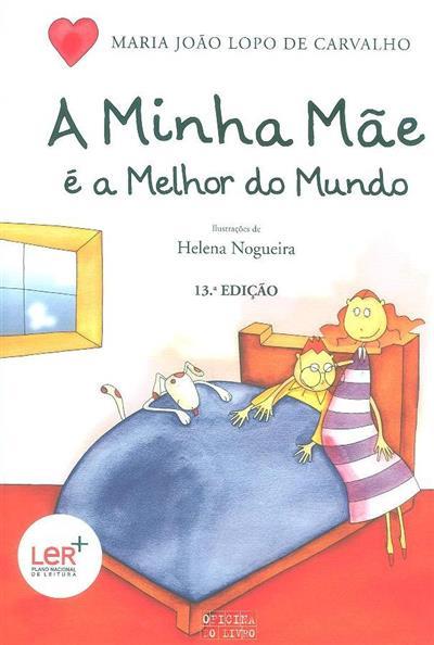 A minha mãe é a melhor do mundo (Maria João Lopo de Carvalho)
