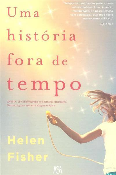 Uma história fora de tempo (Helen Fisher)