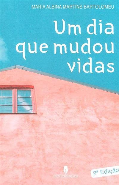 Um dia que mudou vidas (Maria Albina Martins Bartolomeu)