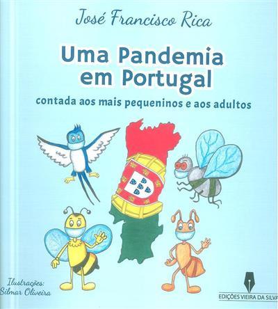 Uma pandemia em Portugal contada aos pequeninos e aos adultos (José Francisco Rica)