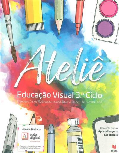 Ateliê (Francisco Carlos Rodrigues, Isabel Susana Sousa, Rui Castro Lobo)