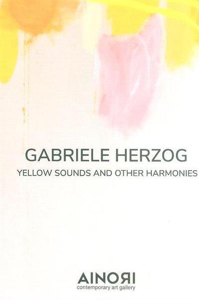 Gabriele Herzog (curadoria, texto Linda Morando di Custoza)