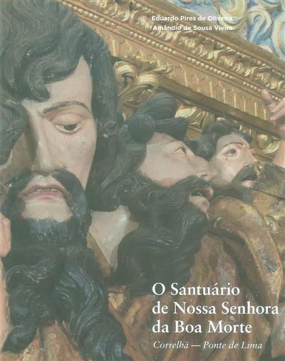 O Santuário de Nossa Senhora da Boa Morte (Correlhã, Ponte de Lima) (Eduardo Pires de Oliveira)