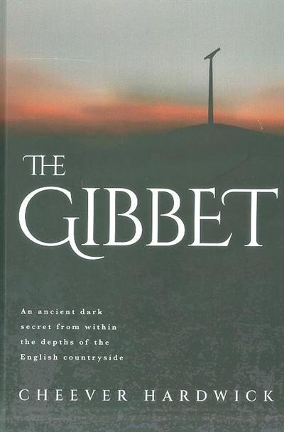 The gibbet (Cheever Hardwick)
