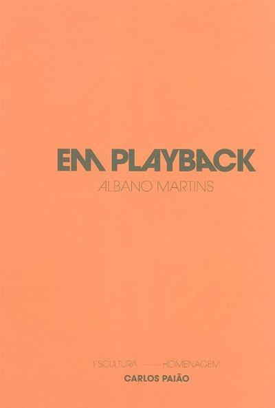 Em playback (Albano Martins)