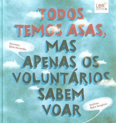 Todos temos asas, mas apenas os voluntários sabem voar (Sónia Fernandes)